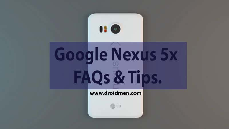 Google Nexus 5x Faqs Tips Doubts