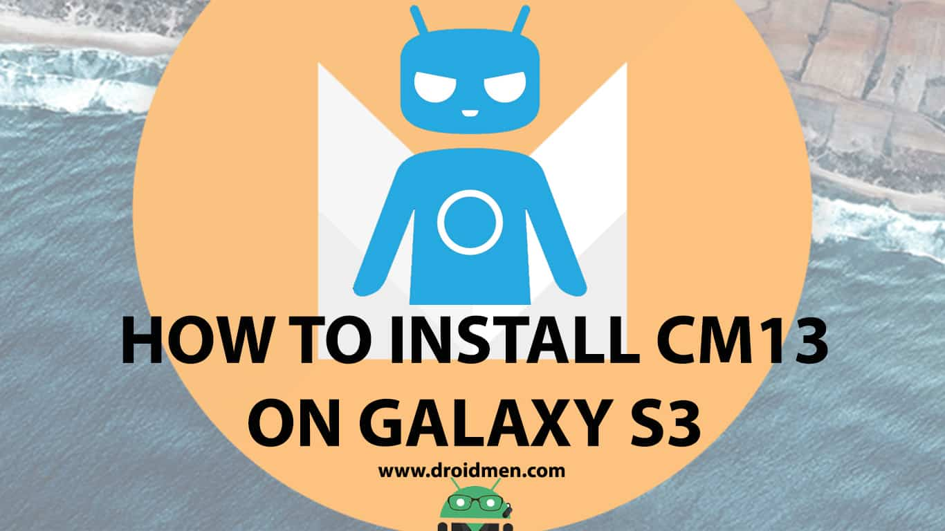 CM13 Android Marshmallow Galaxy S3