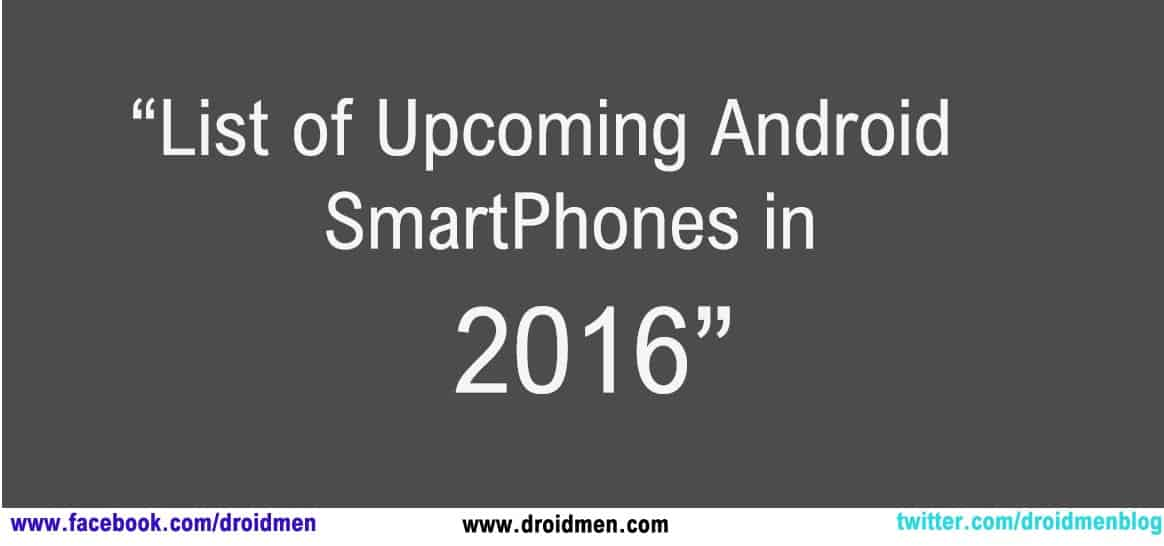 Upcoming Android Phones 2016